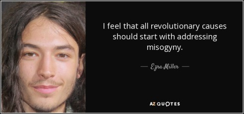 quote-i-feel-that-all-revolutionary-causes-should-start-with-addressing-misogyny-ezra-miller-145-83-84